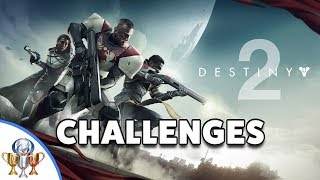Destiny 2 Challenges - Challenge Accepted Trophy
