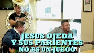 JESUS OJEDA Y SUS PARIENTES - NO ES UN JUEGO (Versión Pepe's Office)