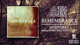Ian Rondilla - Remembrance (Feat. Noodle Perez of Nyctinasty) REMIX by Russel Sigua