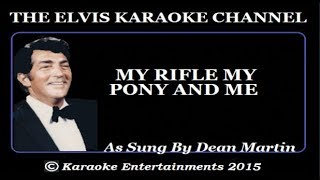 Dean Martin Karaoke My Rifle My Pony And Me
