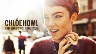 Chlöe Howl - This Song's Not About You (Audio)