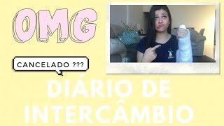 CANCELADO? ADIADO? // Diário de Intercâmbio #2