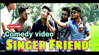 Singer Friend Comedy video || a Short Film ||Rahul Creation and Team