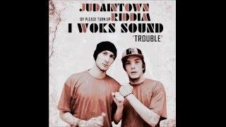 I Woks Sound - Trouble (Judaintown Riddim)