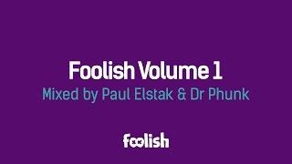 Foolish - Volume 1 (Mixed by Paul Elstak & Dr Phunk)