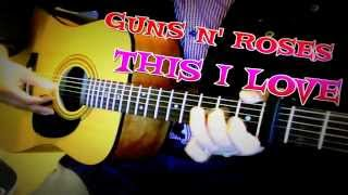 ♪♫ Guns N' Roses - This I Love - Acoustic Guitar Cover by Ash Almond
