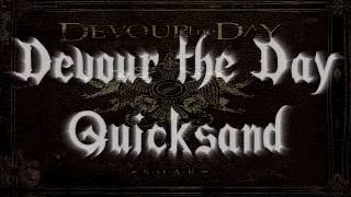 Devour The Day - Quicksand (Lyrics in description)