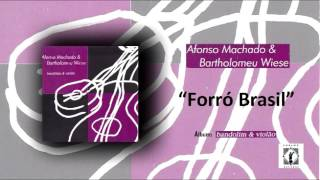 Hermeto Paschoal - Forró Brasil AFONSO MACHADO & BARTHOLOMEU WIESE - cover