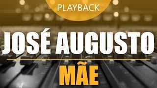 Playback José Augusto - Mãe (Karaokê / Instrumental)