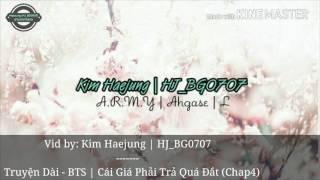 | Truyện Dài - BTS | Cái Giá Phải Trả Quá Đắt (Chap4)