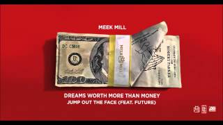 Meek Mill   Jump Out The Face Feat  Future Official Audio