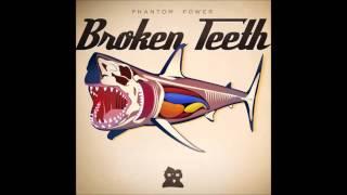 Skyros - Broken Teeth - Phantom Power