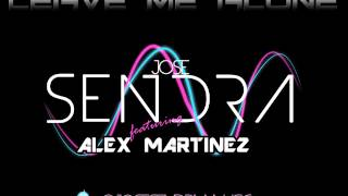 Leave me alone - Jose Sendra ft. Alex Martinez (Original Mix)