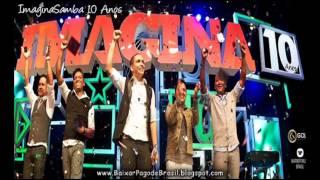 ImaginaSamba - Me Pega e Me Beija ♪♫ ( DVD ImaginaSamba 10 Anos ) '2013'