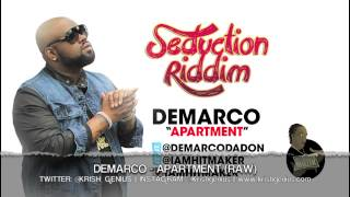 Demarco - Apartment (Raw) Seduction Riddim - June 2013