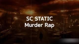 SC Static - Murder Rap (Lyrics)