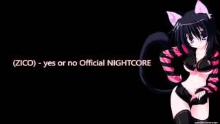 지코(ZICO) - 말해 yes or no Official NIGHTCORE