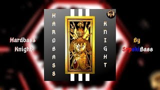 SrpskiBass - Hardbass Knight [Available Free Download]