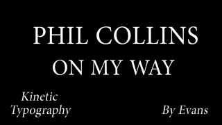 Phil Collins - On my way - By Evans Raki