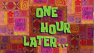 One Hour Later     SpongeBob Time Card