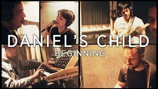 Daniel's Child - Beginning (Studio Live Session)
