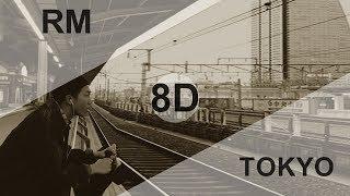 RM - TOKYO [8D USE HEADPHONE] 🎧