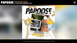 Papoose - The Golden Child (feat. Remy Ma & Angelica Villa)