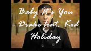 Baby It's You - Drake feat. Kid Holiday [with download]