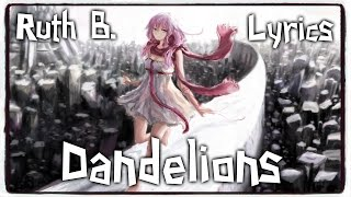 【Nightcore】→ Dandelions || Ruth B. ✘ Lyrics