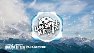 Matheus Lazaretti - Quero te ter para sempre (DJ Henrique Vieira Remix )