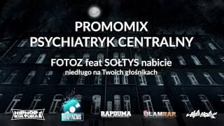 PSYCHIATRYK CENTRALNY [promomix] FOTOZ feat SOŁTYS nabicie