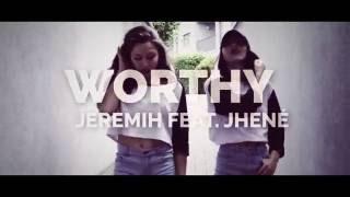 Worthy–Jeremih feat. Jhené | Choreography
