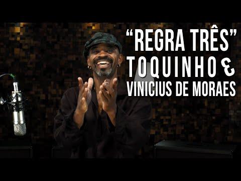 Toquinho e Vinícius - Regra Três