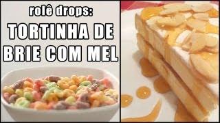 Rolê Drops - Tortinha de Brie com Mel