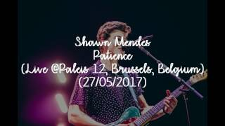 Shawn Mendes - Patience (Audio Only) (Live @Paleis 12, Brussels, Belgium) (27/05/2017)