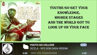 SIZZLA - YOUTH GO COLLEGE LYRICS [BY RICIANO CIRINO] 90'S DON DADA RIDDIM 2016