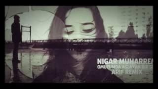 Nigar Muharrem. Omuzumda Aglayan Bir Sen (remix