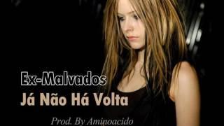 Ex Malvados Feat.  Meives -  Não há Vollta (Audio)