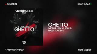 Mark Martins - Ghetto (Victor Niglio Remix)