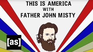 This is America with Father John Misty | Brad Neely's Harg Nallin' Sclopio Peepio | Adult Swim