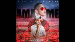 Ritchie Rin - Amame Feat Vic Boy VB