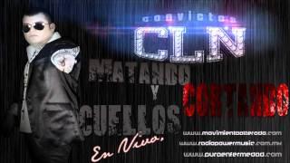 MATANDO Y CORTANDO CUELLOS- CONVICTOS C.L.N (EN VIVO 2011) M l A