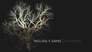 """Bad Blood"" (Official Audio) - Welshly Arms"