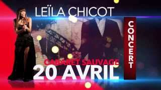 [CONCERT] LEILA CHICOT - CONCERT LIVE CABARET SAUVAGE LE 20 AVRIL 2014