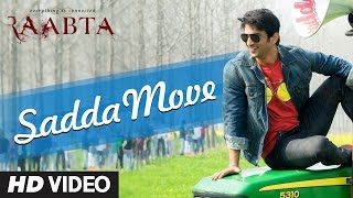 Raabta: Sadda Move Song | Sushant Rajput, Kriti Sanon | Pritam | Diljit Dosanjh | Raftaar