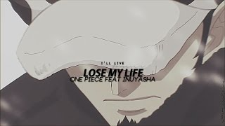 Lose my Life | OP Feat Inuyasha