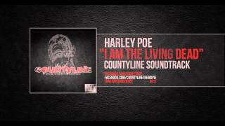 "Harley Poe ""I Am The Living Dead"" (Countyline Soundtrack)"