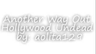 Hollywood Undead Another Way Out Lyrics