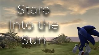 Stare At The Sun♫ [w/ lyrics] - Sonic & Shadow 60FPS 「GMV」