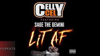 Celly Cel ft. Sage The Gemini - Lit AF [Prod. By The Mekanix] [New 2017]
